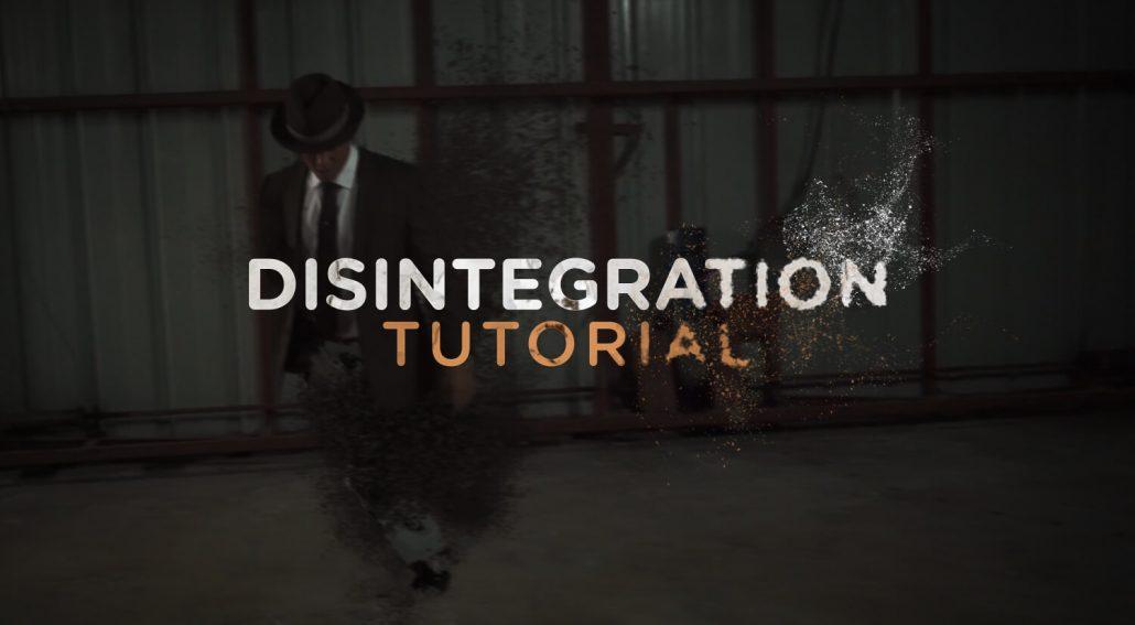 Disintegration Tutorial - Video Production News