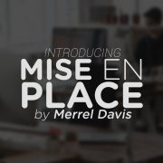 Merrel Davis Mise En Place the most simple, repetitive tasks in television production