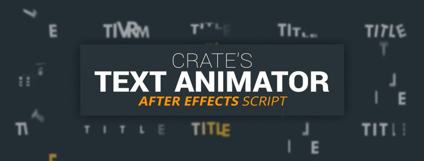 Crate's Text Animator script for After Effects! (Download)